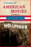 A History of American Movies : A Film-By-Film Look at the Art, Craft, and Business of Cinema, Monaco, Paul, 0810874334