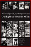 Reflecting Back, Looking Forward : Civil Rights and Student Affairs, Wolf-Wendel, Lisa E. and Twombly, Susan B., 0931654335