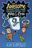 The Awesome, Almost 100% True Adventures of Matt and Craz, Alan Silberberg, 1416994335
