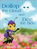 Dollop the Cloud and Dee the Bee, Ann Ferry, 146267433X