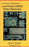 The Design and Implementation of Low-Power CMOS Radio Receivers, Shaeffer, Derek and Lee, Thomas H., 1475784333