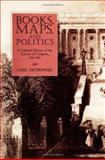 Books, Maps, and Politics : A Cultural History of the Library of Congress, 1783-1861, Ostrowski, Carl, 1558494332