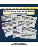 The First Twenty Years Are the Hardest : Two Decades in Healthcare Strategy, , 1934454338