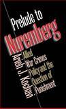 Prelude to Nuremberg, Arieh J. Kochavi, 080782433X