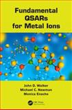 Fundamentals QSARs for Metal Ions, Walker, John D. and Enache, Monica, 142008433X