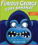 Furious George Goes Bananas, Michael Rex, 0399254331