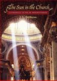 The Sun in the Church, J. L. Heilbron, 0674854330