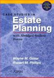 Case Studies in Estate Planning, Gazur, Wayne M. and Phillips, Robert M., 0735544336