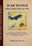 War Wings : Films of the First Air War, Stewart, Phillip W., 0979324335