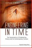 Engineering in Time : The Systematics of Engineering History and Its Contemporary Context, Harms, A. A. and Baetz, B. W., 1860944337