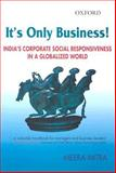 It's Only Business! : India's Corporate Social Responsiveness in a Globalized World, Mitra, Meera, 0195684338