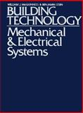 Building Technology : Mechanical and Electrical Systems, McGuinness, William J. and Stein, Benjamin J., 0471584339