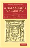 A Bibliography of Printing : With Notes and Illustrations, , 1108074332
