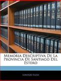 Memoria Descriptiva de la Provincia de Santiago Del Estero, Lorenzo Fazio, 1143314336