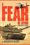 A Fear of Dying, Brewster Macoy, 1477114335