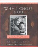 Why I Chose You, Gregory E. Lang, 1581824335