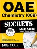 Oae Chemistry (009) Secrets Study Guide : OAE Test Review for the Ohio Assessments for Educators, OAE Exam Secrets Test Prep Team, 1630944335