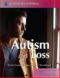 Autism and Loss, Rachel Forrester-Jones and Sarah Broadhurst, 1843104334
