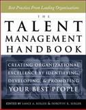 The Talent Management : Creating Organizational Excellence by Identifying, Developing, and Promoting Your Best People, Berger, Lance A. and Berger, Dorothy R., 0071414347