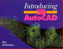 Introducing 3D AutoCad, McFarlane, Bob, 0470244348