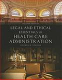 Legal and Ethical Essentials of Health Care Administration, George D. Pozgar, 1449694349