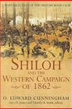 Shiloh and the Western Campaign of 1862, Cunningham, O. Edward, 1932714340
