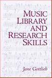 Music Library and Research Skills, Gottlieb, Jane, 0131584340