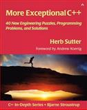 More Exceptional C++ : 40 New Engineering Puzzles, Programming Problems, and Solutions, Sutter, Herb, 020170434X