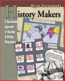 History Makers : A Questioning Approach to Reading and Writing Biographies, Zarnowski, Myra, 032500434X