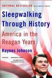 Sleepwalking Through History, Haynes Johnson, 0393324346