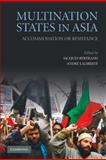 Multination States in Asia : Accommodation or Resistance, , 0521194342