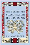 Celtic and Scandinavian Religions, J. A. MacCulloch, 0897334345