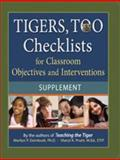 Tigers, Too Supplement : Checklists for Classroom Objectives and Interventions, Dornbush, Marilyn and Dornbush, Marilyn, 0981864341