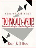 Technically-Write! : Communicating in a Technological Era, Blicq, Ronald S., 0139044345