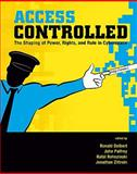Access Controlled : The Shaping of Power, Rights, and Rule in Cyberspace, , 0262014343