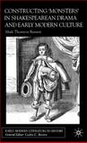 Constructing 'Monsters' in Shakespearean Drama and Early Modern Culture, Burnett, Mark Thornton, 0333914341