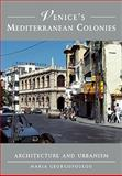Venice's Mediterranean Colonies : Architecture and Urbanism, Georgopoulou, Maria, 0521184347
