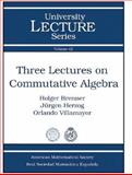 Three Lectures on Commutative Algebra, Brenner, Holger and Herzog, Jurgen, 0821844342