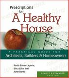 Prescriptions for a Healthy House, Paula Baker-Laporte, 0865714347
