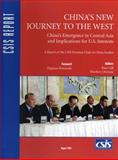 China's New Journey to the West : China's Emergence in Central Asia and Implications for U. S. Interests, Gill, Bates, 089206434X