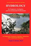 Hydrology for Engineers, Geologists, and Environmental Professionals : An Integrated Treatment of Surface, Subsurface, and Contaminant Hydrology, Serrano, Sergio, 0965564347