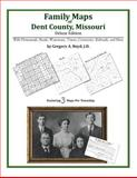Family Maps of Dent County, Missouri, Deluxe Edition : With Homesteads, Roads, Waterways, Towns, Cemeteries, Railroads, and More, Boyd, Gregory A., 1420314343