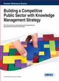 Building a Competitive Public Sector with Knowledge Management Strategy, Yousif Al-Bastaki, 1466644346