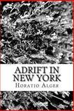 Adrift in New York, Horatio Alger, 1483924343