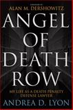 Angel of Death Row, Andrea D. Lyon, 1607144344