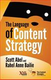 The Language of Content Strategy, Scott Abel, Rahel Anne Bailie, 1937434346