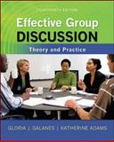 Effective Group Discussion : Theory and Practice, Galanes, Gloria J. and Adams, Katherine, 007353434X