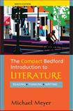The Compact Bedford Introduction to Literature : Reading, Thinking, Writing, Meyer, Michael, 0312594348