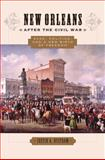 New Orleans after the Civil War : Race, Politics, and a New Birth of Freedom, Nystrom, Justin A., 0801894344