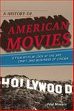 A History of American Movies : A Film-by-Film Look at the Art, Craft, and Business of Cinema, Monaco, Paul, 0810874342
